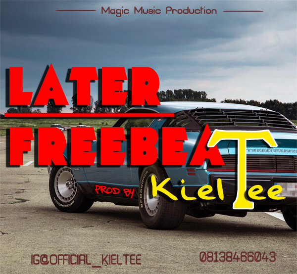 Download Freebeat: Later 2019 Kiss Daniel Type Beat (Prod Kiel Tee)
