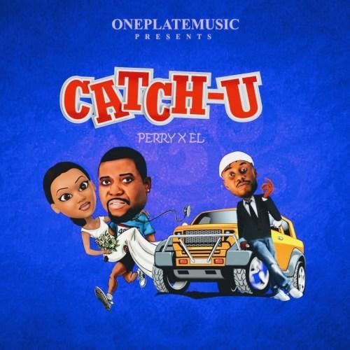 DOWNLOAD: Perry ft  E L – Catch U (mp3) • illuminaija
