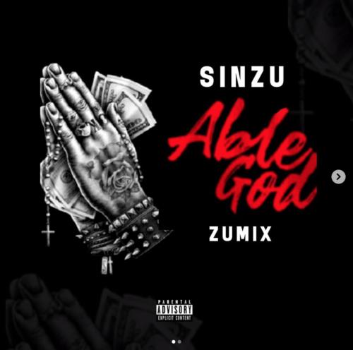 DOWNLOAD: Sinzu – Able God (Zumix) (mp3)