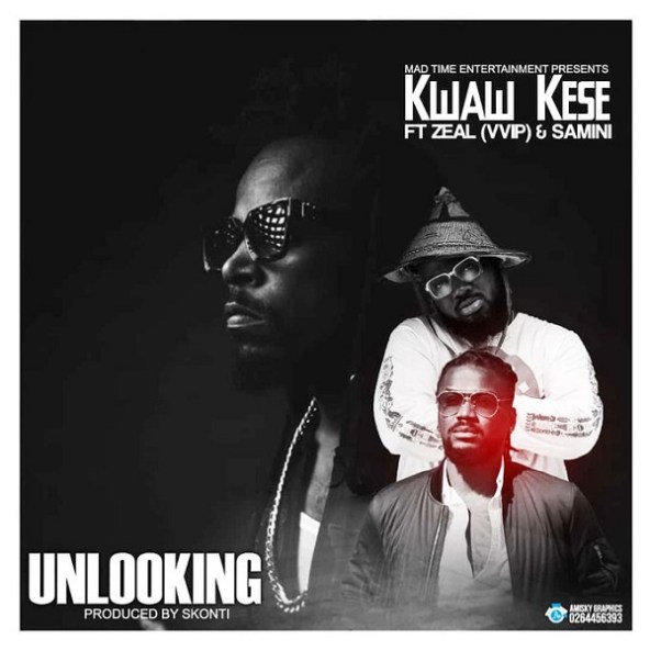 DOWNLOAD: Kwaw Kese ft. Samini x Zeal Vvip – Unlooking (mp3)