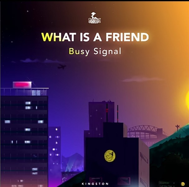 DOWNLOAD: Busy Signal – What Is A Friend (mp3)