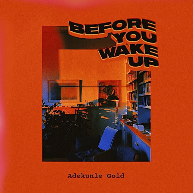 DOWNLOAD: Adekunle Gold – Before You Wake Up (mp3)