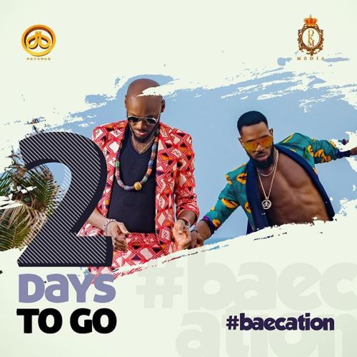 DOWNLOAD: D'Banj & 2Baba – Baecation (mp3)