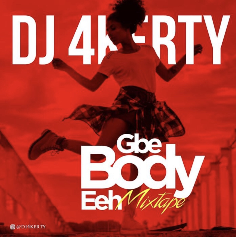 MIXTAPE: DJ 4Kerty – Gbe Body Eeh (Mix)