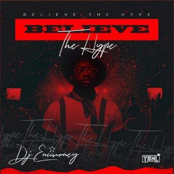 DOWNLOAD: DJ Enimoney – Believe The Hype Mixtape