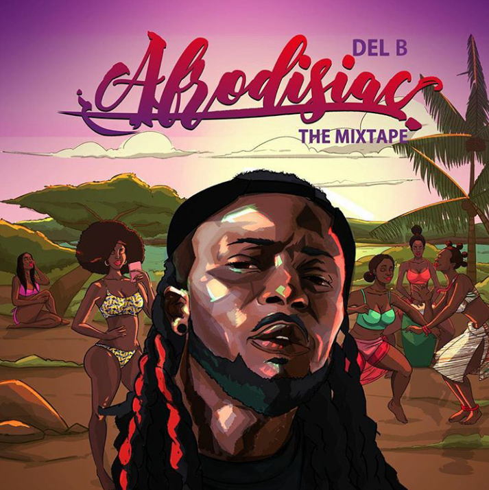 "DOWNLOAD: Del B – Afrodisiac ""The Mixtape"" (Full Album mp3)"