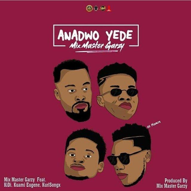 DOWNLOAD: Mix Master Garzy Ft KiDi x Kuami Eugene x Kurl Songx – Anadwo Yede (mp3)