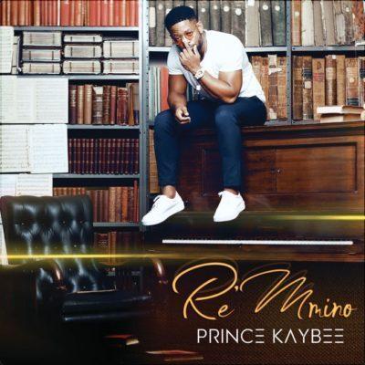 Download Full Album: Prince Kaybee – Re Mmino • illuminaija