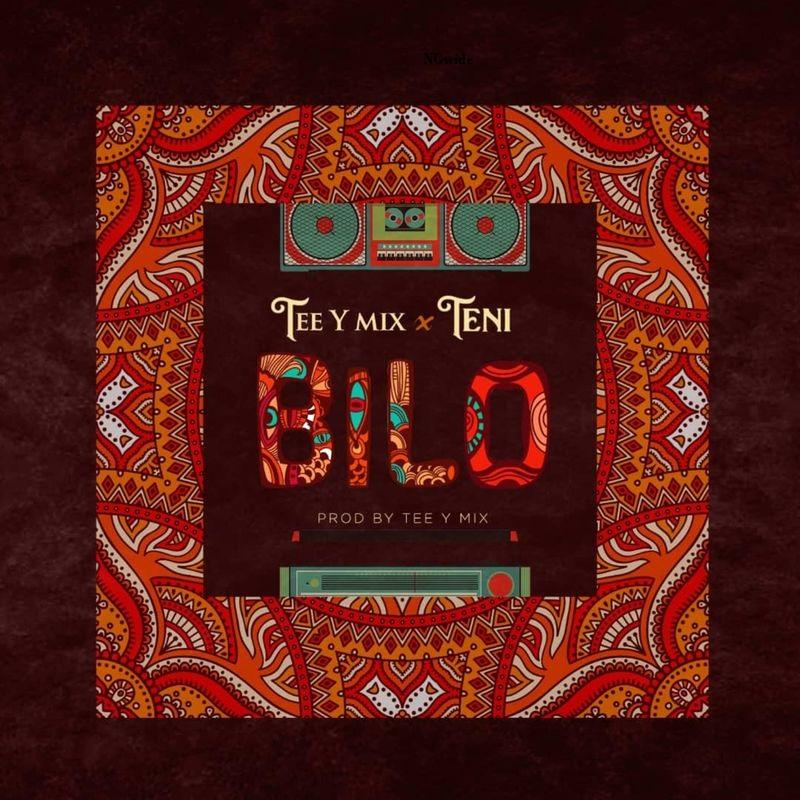 DOWNLOAD: Tee-Y Mix ft. Teni – Bilo (mp3)