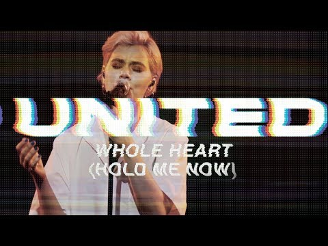 DOWNLOAD: Hillsong UNITED – Whole Heart (Hold Me Now) mp3 + Lyrics