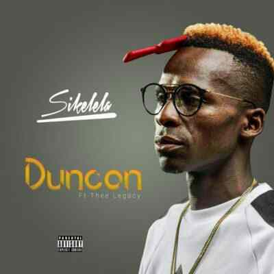 DOWNLOAD: Duncan ft. Thee Legacy – Sikelela (mp3)