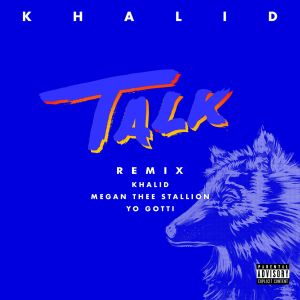 DOWNLOAD: Khalid, Megan Thee Stallion & Yo Gotti – Talk (REMIX) mp3