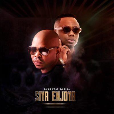 DOWNLOAD: Bhar ft. DJ Tira – Siya Enjoya (mp3)