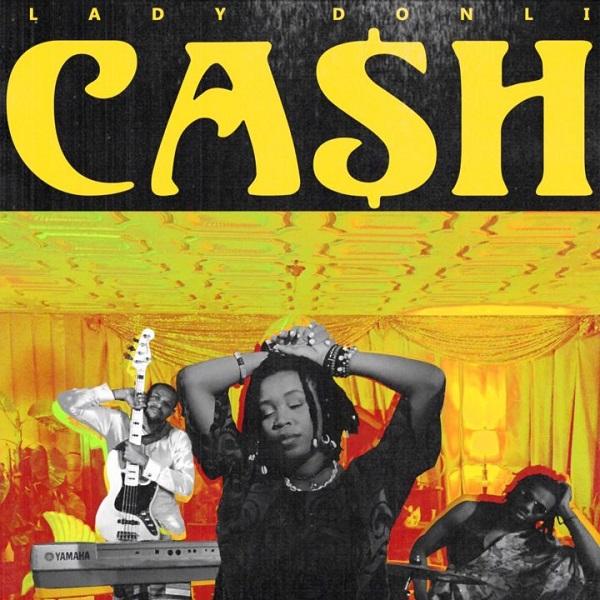 DOWNLOAD: Lady Donli – Cash (mp3)