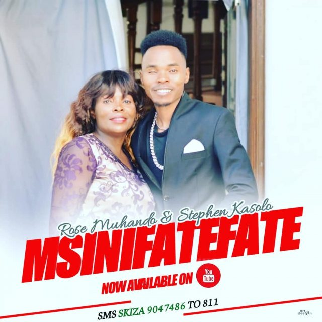 DOWNLOAD: Rose Muhando ft Stephen Kasolo – Msinifatefate (mp3)