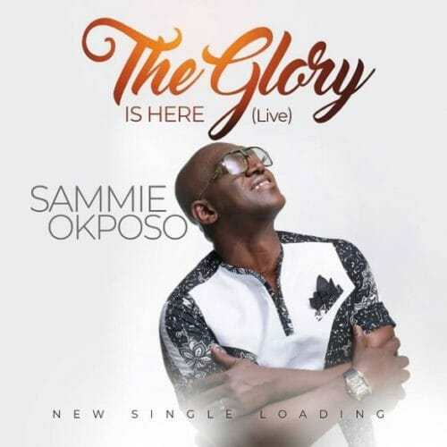 DOWNLOAD: Sammie Okposo – The Glory Is Here (mp3)
