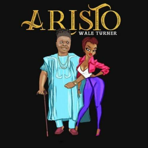 DOWNLOAD: Wale Turner – Aristo (mp3)