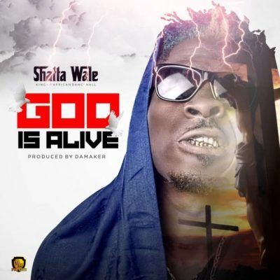 DOWNLOAD: Shatta Wale – God Is Alive (mp3)
