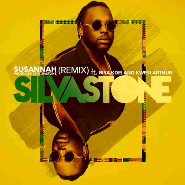 DOWNLOAD: Silvastone ft. Bisa Kdei & Kwesi Arthur – Susannah (Remix) mp3