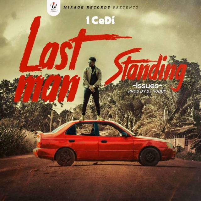 DOWNLOAD: 1 Cedi – Last Man Standing (Issues) mp3