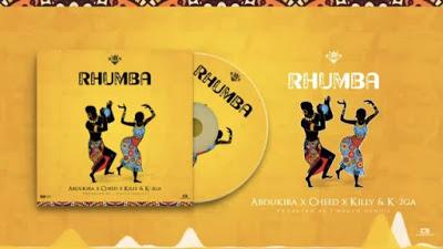 DOWNLOAD: Abdukiba, Cheed, Killy & K-2GA – RHUMBA (mp3)