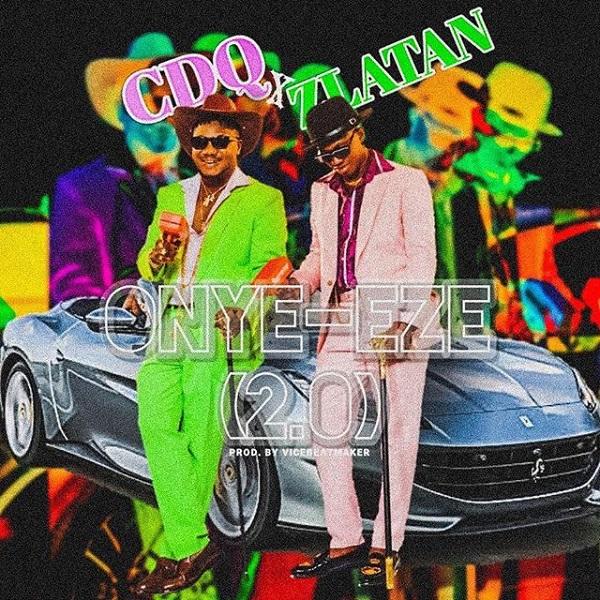 DOWNLOAD: CDQ ft. Zlatan – Onye Eze 2.0 (Remix) mp3