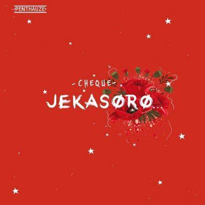 DOWNLOAD: Cheque – Jekasoro (mp3)