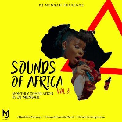 DOWNLOAD: DJ Mensah – Sounds Of Africa Mix Vol. 3 Mixtape (mp3)