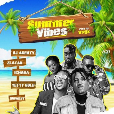 DOWNLOAD: DJ 4Kerty ft. Zlatan, Idowest, Ichaba, Yetty Gold – Summer Vibes (mp3)