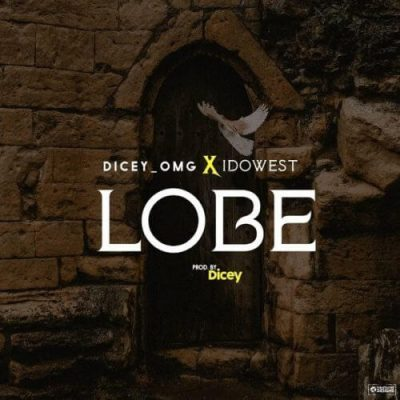 Download Music: Dicey Ft. Idowest – Lobe