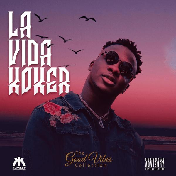 DOWNLOAD: Koker – La Vida Koker (EP) | Full Album | mp3