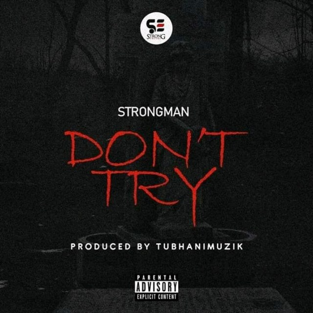 DOWNLOAD RAP MUSIC: Strongman – Don't Try (Medikal Diss)