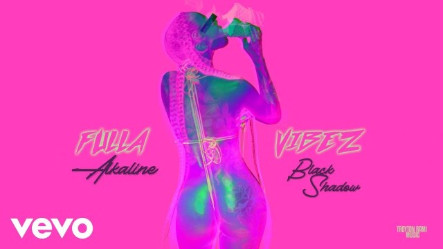 Download: Alkaline ft. Black Shadow – Fulla Vibes [Mp3]