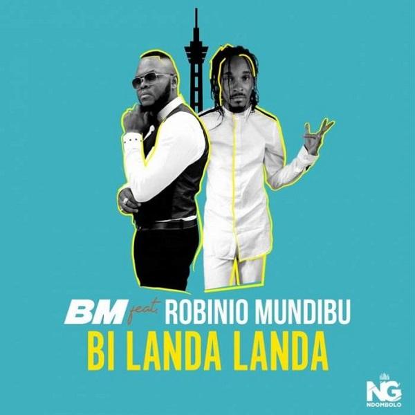 DOWNLOAD: BM ft. Robinio Mundibu – Bi Landa Landa (mp3)