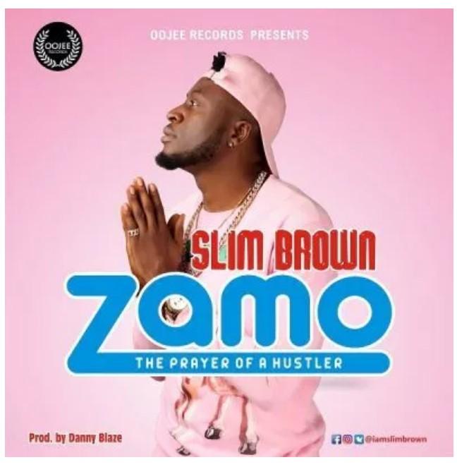 DOWNLOAD: Slim Brown – Zamo (The Prayer Of A Hustler) mp3