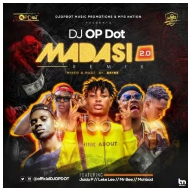 DOWNLOAD: DJ OP Dot – Madasi 2.0 ft. Jaido P, Leke Lee, Mr Bee & Mohbad (mp3)