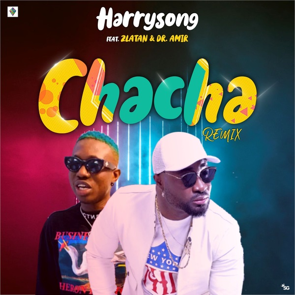LYRICS: Harrysong ft. Zlatan Ibile – Chacha (Remix)