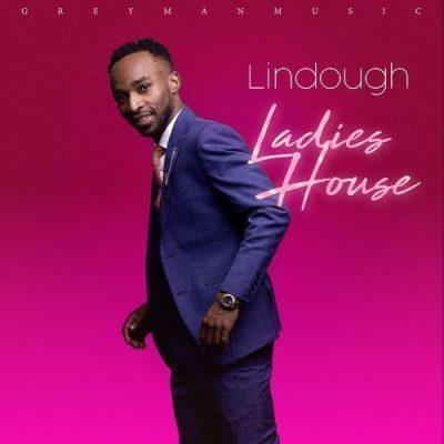 DOWNLOAD: Lindough – Ladies House (mp3)
