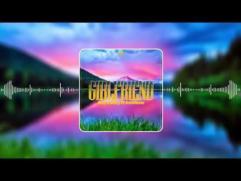 DOWNLOAD: Rayvanny Ft. Rowlene – Girlfriend (mp3)