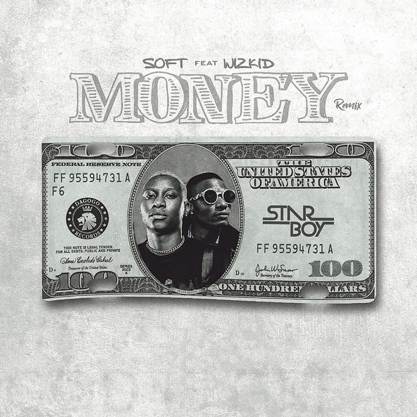 LYRICS: Soft ft Wizkid – Money Remix