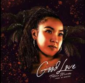 Download Tatiana Manaois Good Love Mp3 Illuminaija