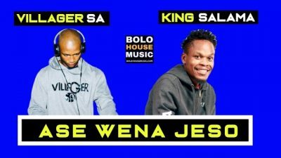 Download Mp3: Villager South Africa Ft. King Salama – Ase Wena Jeso