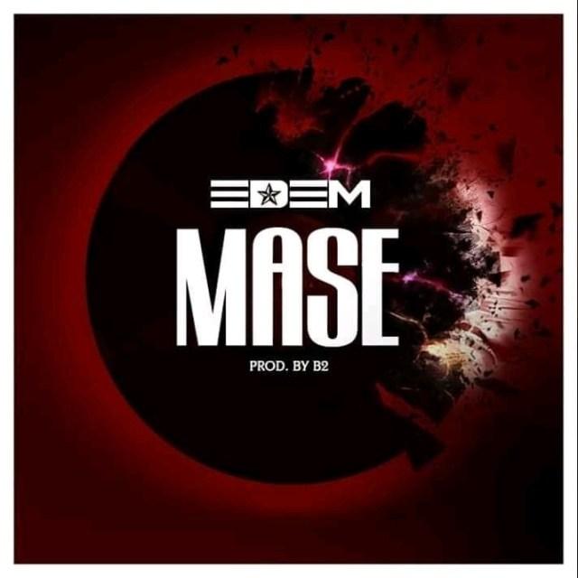 DOWNLOAD: Edem – Mase (mp3)