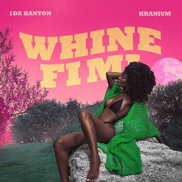 DOWNLOAD: 1da Banton ft. Kranium – Whine Fi Mi (mp3)