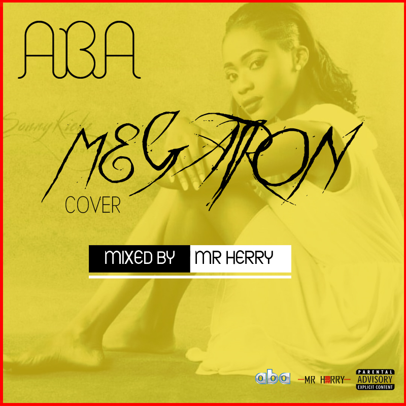 DOWNLOAD: Aba – Megatron (Cover) mp3