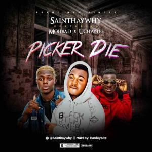 DOWNLOAD: Saint Haywhy Ft. Mohbad & UchayLee – Picker Die (mp3)