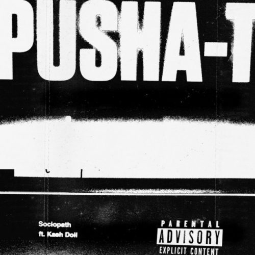 DOWNLOAD: Pusha T Ft  Kash Doll – Sociopath (mp3) • illuminaija