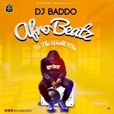 DOWNLOAD: DJ Baddo – Afro Beatz To The World Mix (Mixtape) mp3