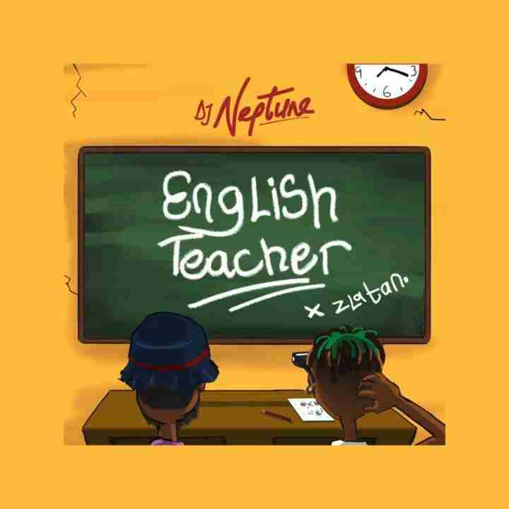 DOWNLOAD: DJ Neptune & Zlatan – English Teacher (mp3)