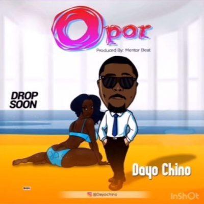 DOWNLOAD: Dayo Chino – Opor (mp3)
